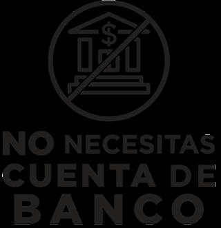 No necesitas cuenta de banco