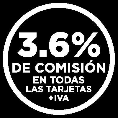 Comisión única del 3.6% + IVA en todas las tarjetas Visa, MasterCard, American Express, Carnet, Sívale y sodexo