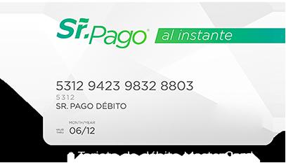 La tarjeta de débito Sr. Pago es emitida por Te Creemos y respaldada por MasterCard